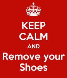 keep-calm-and-remove-your-shoes